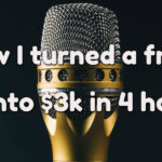 How I Turned a Free Gig Into $3k in 4 Hours